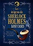 Lost cases: les énigmes de Sherlock Holmes
