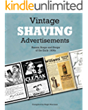 Vintage Shaving Advertisements: Razors, Soaps and Strops of the Early 1900s (English Edition)