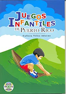Juegos Infantiles De Puerto Rico / Childrens Games of Puerto Rico (Spanish Edition)