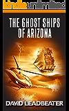 The Ghost Ships of Arizona (Matt Drake Book 11)