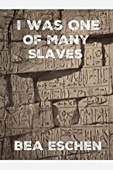I Was One Of Many Slaves Kindle Edition