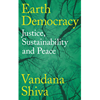 Earth Democracy: Justice, Sustainability and Peace (English Edition)