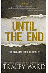 Until the End (Quarantined series Book 1) Kindle Edition