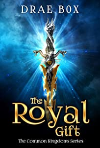 The Royal Gift (The Common Kingdoms Book 1)