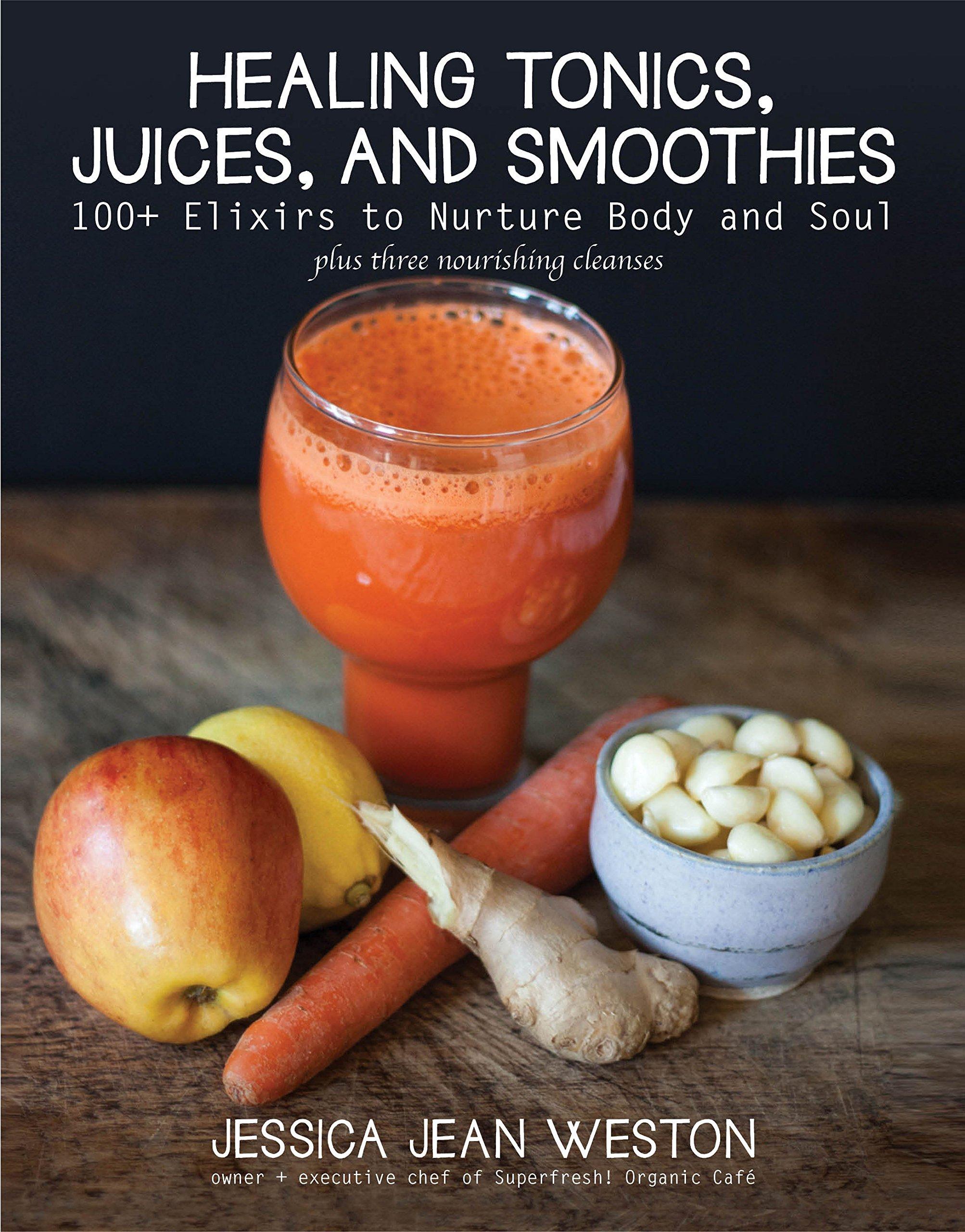 Healing Tonics Juices Smoothies Elixirs product image