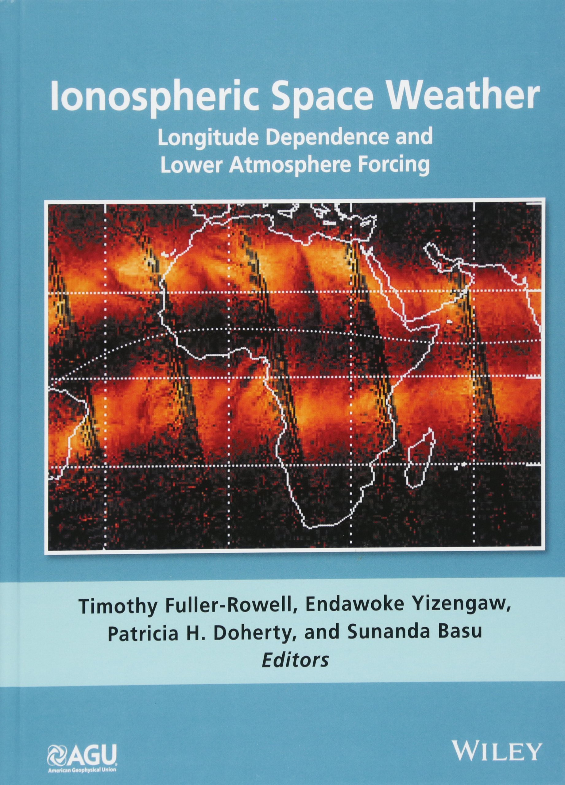 Ionospheric Space Weather  Longitude Dependence And Lower Atmosphere Forcing  Geophysical Monograph Series Band 220