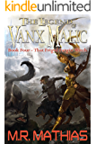 That Frigid Fargin Witch (The Legend of Vanx Malic Book 4)