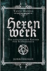 Hexenwerk: Die gestohlenen Kinder von Schwarzbach (German Edition) Kindle Edition