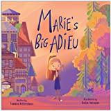 Marie's Big Adieu: A children's book about moving