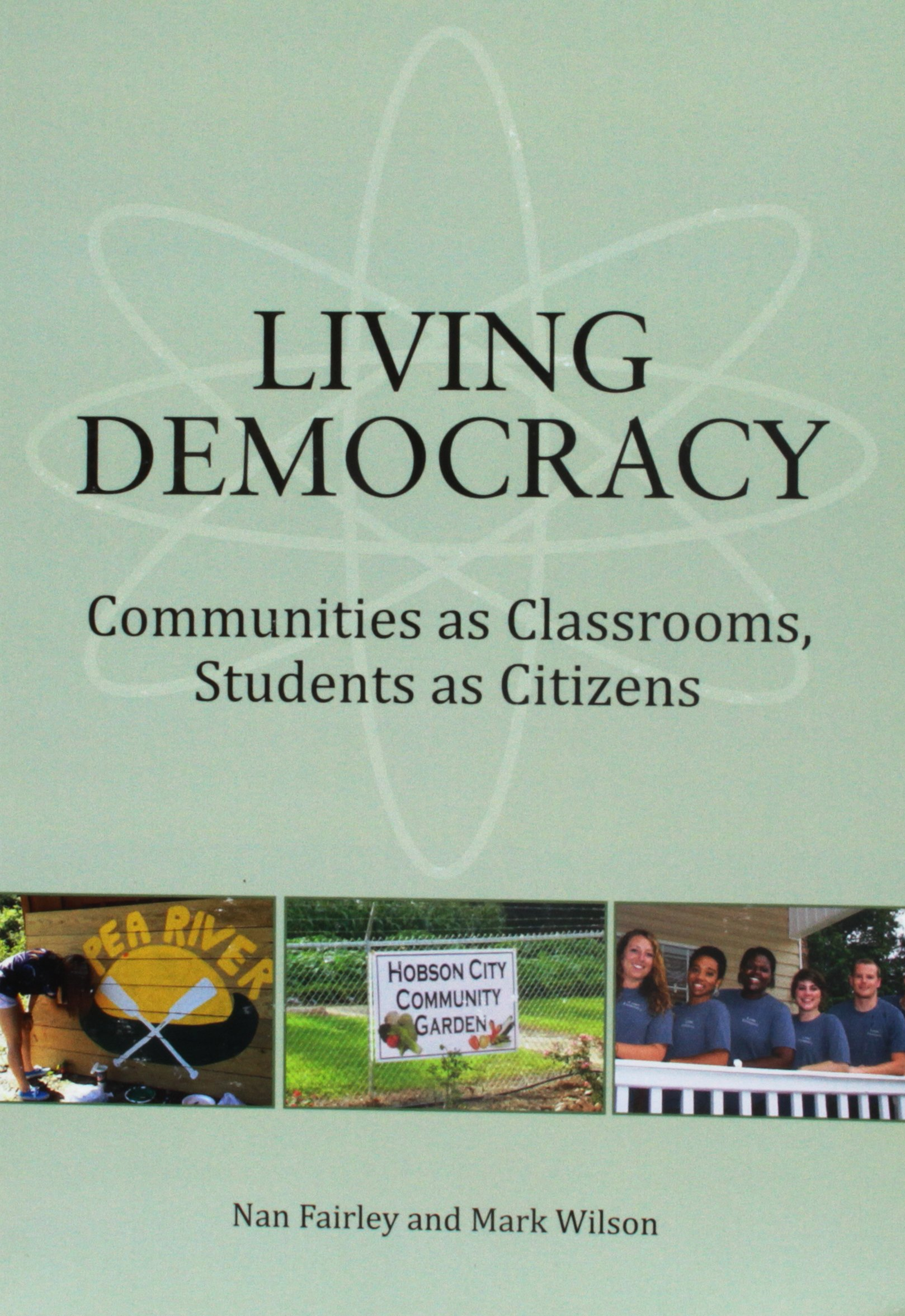 Living Democracy: Communities as Classrooms, Students as Citizens
