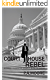 Courthouse Rebel: A Former Prosecutor Strikes a Blow for Justice (Thriller) (Defalco Law)