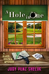 A Hole in One: A Glass Dolphin Mystery (Glass Dolphin Mysteries Book 2)