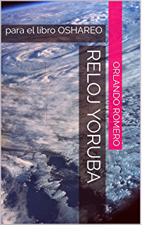 Reloj Yoruba: para el libro OSHAREO (Spanish Edition)
