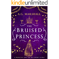The Bruised Princess: A Short Retelling of The Princess and the Pea (Once Upon a Short Story Book 3)