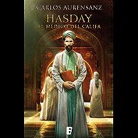 Hasday. El médico del Califa (Spanish Edition)