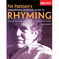 Pat Pattison's Songwriting: Essential Guide to Rhyming: A Step-by-Step Guide to Better Rhyming for Poets and Lyricists book cover