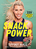Snack Power: 225 delicious snacks to keep you healthy, happy and lean