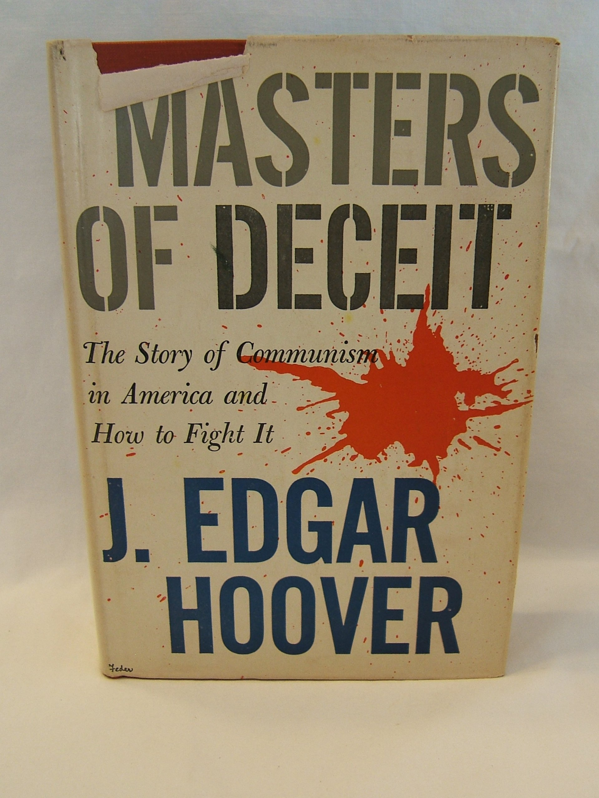 MASTERS OF DECEIT: The Story of Communism in America and How to Fight It.