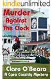 Murder Against The Clock (Cara Cassidy Mysteries Book 1)