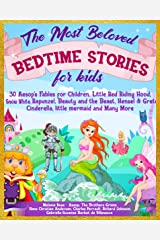 The Most Beloved Bedtime Stories for Kids: 30 Aesop's Fables for Children, Little Red Riding Hood, Snow White, Rapunzel, Beauty and the Beast, Hensel & ... & Many More (Classic Fairy Tales Book 1) Kindle Edition
