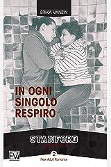 In ogni singolo respiro (Stanford Series Vol. 2) (Italian Edition) Kindle Edition