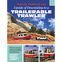 Upside of Downsizing to a Trailerable Trawler (TRAILER TRAWLER LIFE Book 1)