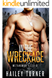 In the Wreckage: (M/M Sci-Fi Military Romance) (Metahuman Files Book 1)
