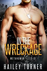 In the Wreckage: (M/M Sci-Fi Military Romance) (Metahuman Files Book 1) Kindle Edition