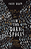 In The Dark Spaces