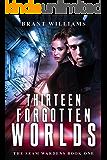 Thirteen Forgotten Worlds (Seam Wardens Book 1)