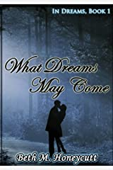 What Dreams May Come: In Dreams, book 1 Kindle Edition