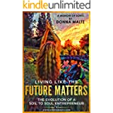 Living Like The Future Matters: The Evolution of a Soil to Soul Entrepreneur
