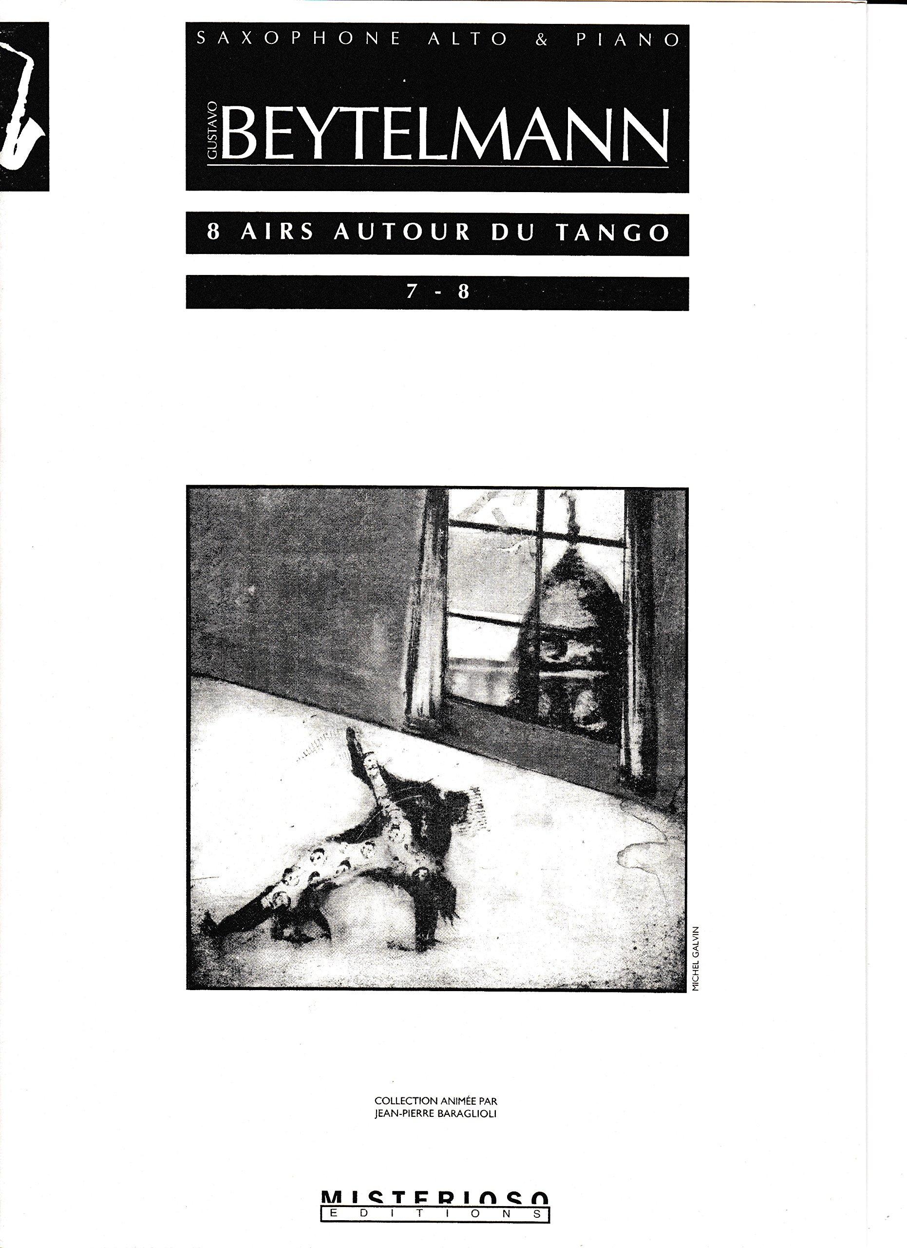 8 Airs Autour Du Tango Nos.7-8 for Alto Saxophone and Piano by Gustavo Beytelmann