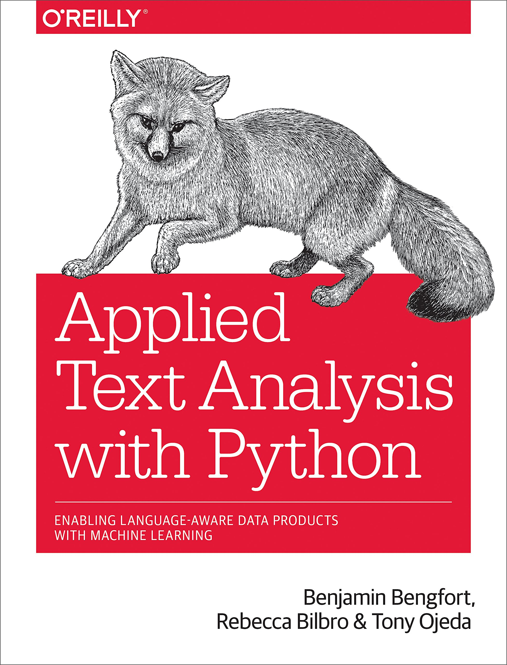 Applied Text Analysis with Python: Enabling Language-Aware Data Products with Machine Learning by O'Reilly Media