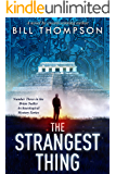 The Strangest Thing (Brian Sadler Archaeological Mystery Series Book 3)
