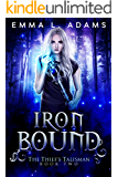 Iron Bound (The Thief's Talisman Book 2)