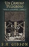 Un Camino Peligroso (Spanish Edition)