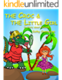 The Croc & The Little Girl: (A Story About Bullying)