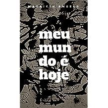 Meu Mundo é Hoje (Portuguese Edition) Jun 16, 2017