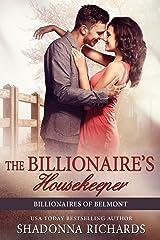 The Billionaire's Housekeeper (Billionaires of Belmont Book 3) Kindle Edition