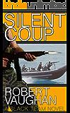 Silent Coup (A Slack Team Novel Book 1)
