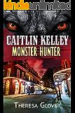 Caitlin Kelley - Monster Hunter: A New Templars Novella