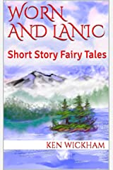 Worn and Lanic: Short Story Fairy Tales (Tales from the World of the Fifth Sun Series Book 1)