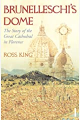 Brunelleschi's Dome: The Story of the Great Cathedral in Florence Kindle Edition