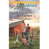 A Family for the Farmer: A Fresh-Start Family Romance (Love Inspired)