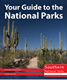 Your Guide to the National Parks of the South: Hot Springs, Big Bend, Guadalupe Mountains, Carlsbad Caverns, Petrified Forest, and Saguaro (English Edition)