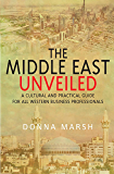 The Middle East Unveiled (English Edition)