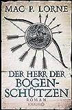Der Herr der Bogenschützen: Roman