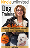 Dog Training: The full guide to beating the 20 most common obedience issues of your dog and puppy (puppy training, housebreaking dog, housetraining puppy, obedient dog, obedient puppy)