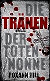 Die Tränen der toten Nonne: Thriller (Steinbach und Wagner 2) (German Edition)